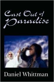 Cast Out Of Paradise - Daniel Whittman