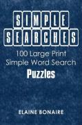 Simple Searches: 100 Large Print Simple Word Search Puzzles