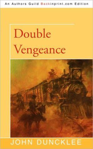 Double Vengeance - John Duncklee