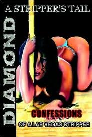 Stripper's Tail: Confessions of a Las Vegas Stripper - Diamond