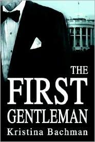 The First Gentleman - Kristina Bachman