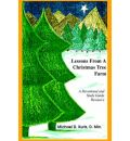 Lessons from a Christmas Tree Farm - Michael D Kurtz