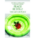 Peace! Be Still! the Gift of Peace - Allienne R Becker
