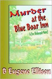 Murder At The Blue Boar Inn - B. Eugene Ellison