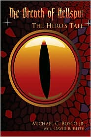 The Breath of Hellspur: The Hero's Tale - Michael C. Bosco, With David B. Keith