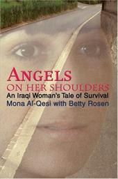 Angels on Her Shoulders: An Iraqi Woman's Tale of Survival - Al-Qesi, Mona / Rosen, Betty