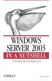 Windows Server 2003 in a Nutshell - Tulloch, Mitch