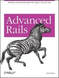 Advanced Rails: Building Industrial-Strength Web Apps in Record Time - Brad Ediger