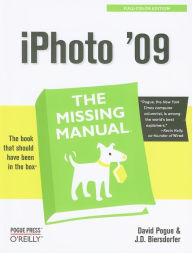 iPhoto '09: The Missing Manual: The Missing Manual - David Pogue