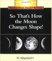 So That's How the Moon Changes Shape! - Fowler, Allan