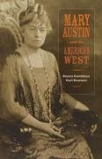 Mary Austin and the American West - Goodman, Susan Dawson, Carl