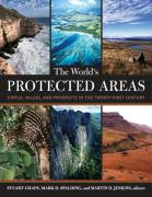 The World's Protected Areas: Status, Values and Prospects in the 21st Century