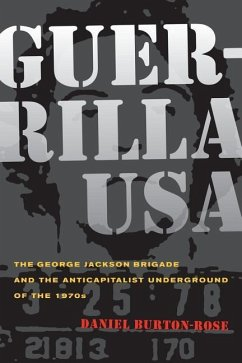 Guerrilla USA: The George Jackson Brigade and the Anticapitalist Underground of the 1970s - Burton-Rose, Daniel