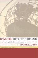 Same Bed, Different Dreams: Managing U.S.-China Relations, 1989-2000