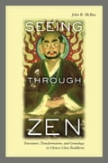 Seeing through Zen - John R. Mcrae