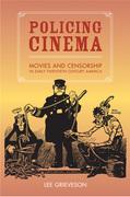 Grieveson, Lee: Policing Cinema