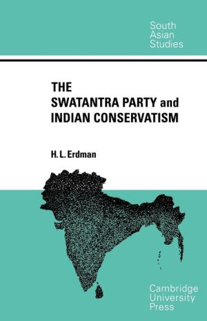The Swatantra Party and Indian Conservatism - H.L. Erdman