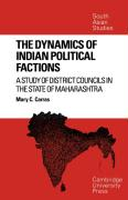 The Dynamics of Indian Political Factions: A Study of District Councils in the State of Maharashtra