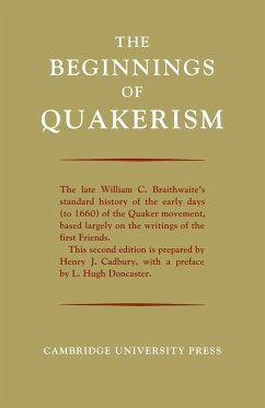 The Beginnings of Quakerism - Braithwaite, William C.