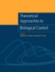 Theoretical Approaches to Biological Control - Bradford A. Hawkins; Howard V. Cornell