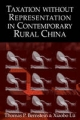 Taxation without Representation in Contemporary Rural China - Thomas P. Bernstein; Xiaobo Lu