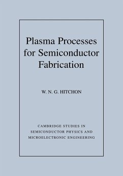 Plasma Processes for Semiconductor Fabrication - Hitchon, W. N. G.