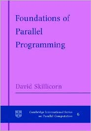 Foundations of Parallel Programming - D. B. Skillicorn, W. F. McColl (Editor)