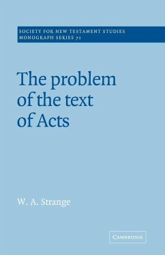 The Problem of the Text of Acts - Strange, W. A.