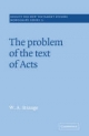 Problem of the Text of Acts - W. A. Strange