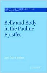 Belly and Body in the Pauline Epistles - Karl Olav Sandnes, John Court (Editor)