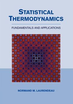Statistical Thermodynamics: Fundamentals and Applications - Laurendeau, Normand