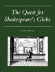 Quest for Shakespeare's Globe - John Orrell