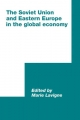 The Soviet Union and Eastern Europe in the Global Economy - Marie Lavigne