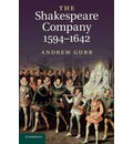 The Shakespeare Company, 1594-1642 - Andrew Gurr