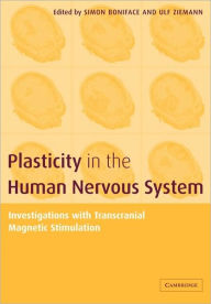 Plasticity in the Human Nervous System: Investigations with Transcranial Magnetic Stimulation - Simon Boniface