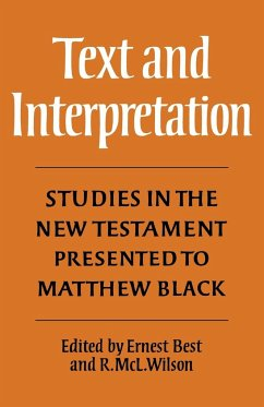 Text and Interpretation: Studies in the New Testament Presented to Matthew Black - Wilson, Robert McLachlan