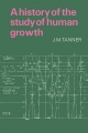 A History of the Study of Human Growth - James Mourilyan Tanner