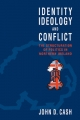 Identity, Ideology and Conflict - John Daniel Cash