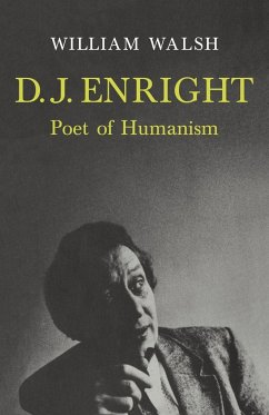 D. J. Enright: Poet of Humanism - Walsh, William William, Walsh