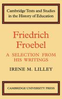 Friedrich Froebel: A Selection from His Writings