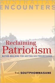 Reclaiming Patriotism: Nation-Building for Australian Progressives - Tim Soutphommasane