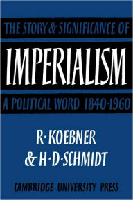 Imperialism: The Storyand Significance of a Political Word, 1840-1960 - Helmut Schmidt