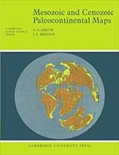 Mesozoic and Cenozoic Paleocontinental Maps - Smith, A. Gilbert / Smith, Whitney / Briden, J. C.