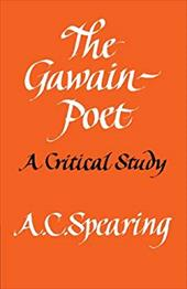 The Gawain-Poet: A Critical Study - Spearing, A. C. / Spearing