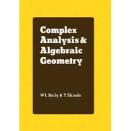 Complex Analysis and Algebraic Geometry: A Collection of Papers Dedicated to K. Kodaira - Baily, Jr. W. L.