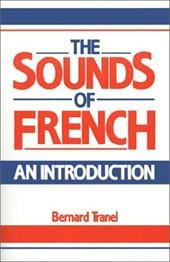 The Sounds of French: An Introduction - Tranel, Bernard / Bernard, Tranel