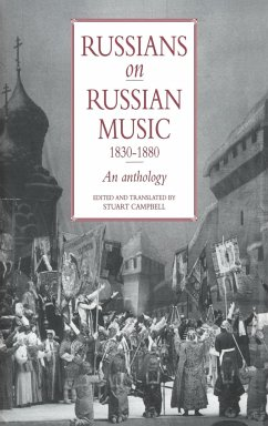 Russians on Russian Music, 1830 1880: An Anthology - Campbell, Stuart (ed.)