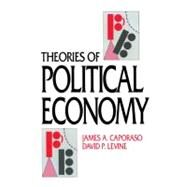 Theories of Political Economy - James A. Caporaso , David P. Levine
