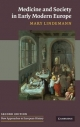 Medicine and Society in Early Modern Europe - Mary Lindemann