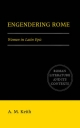 Engendering Rome - A. M. Keith